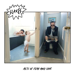 SLAVES-ACTS OF FEAR AND LOVE (LTD)