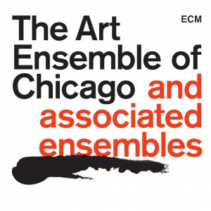 ART ENSEMBLE OF CHICAGO AND ASSOCIATED ENSEMBLES