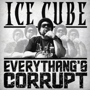 ICE CUBE-EVERYTHANGS CORRUPT