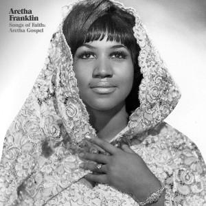 ARETHA FRANKLIN-SONGS OF FAITH: ARETHA GOSPEL