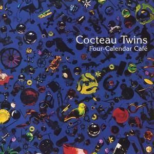 COCTEAU TWINS-FOUR CALENDER CAFE