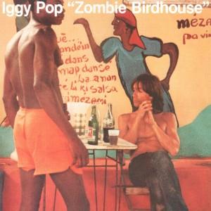 IGGY POP-ZOMBIE BIRDHOUSE LTD