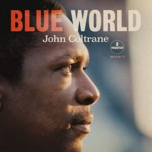 JOHN COLTRANE-BLUE WORLD