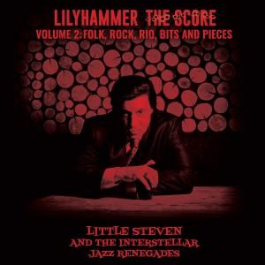 LITTLE STEVEN, THE INTERSTELLAR JAZZ RENEGADES-LILYHAMMER THE SCORE VOL.2: FOLK, ROCK, RIO, BITS AND PIECES