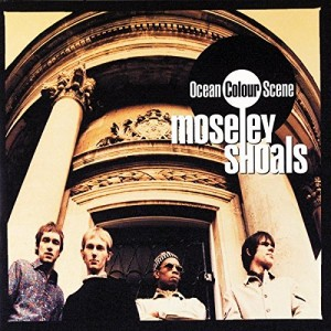 OCEAN COLOUR SCENE-MOSELEY SHOALS