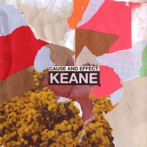 KEANE-CAUSE AND EFFECT