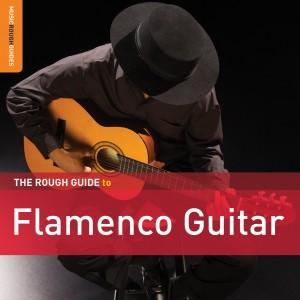 ROUGH GUIDE: FLAMENCO GUITAR