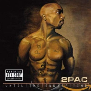 2PAC-UNTIL THE END OF TIME