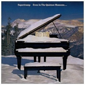 SUPERTRAMP-EVEN IN THE QUIETEST MOMENTS...
