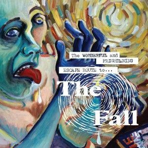 FALL-THE WONDERFUL AND FRIGHTENING ESCAPE ROUTE TO THE FALL