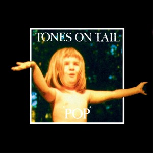 TONES ON TAIL-POP