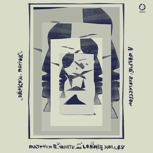 MATTHEW E. WHITE & LONNIE HOLLEY-BROKEN MIRROR: A SELFIE REFLECTION