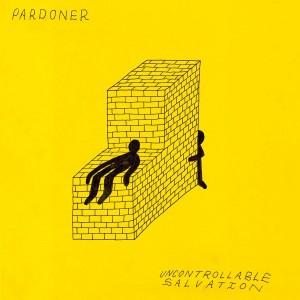 PARDONER-UNCONTROLLABLE SALVATION