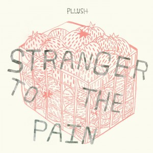 PLUSH-STRANGER TO THE PAIN