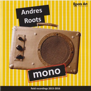 ANDRES ROOTS-MONO