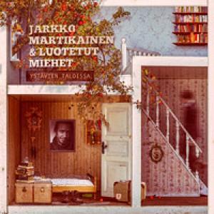 JARKKO MARTIKAINEN-YSTAVIEN TALOISSA