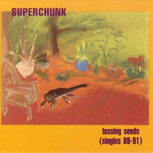SUPERCHUNK-TOSSING SEEDS (SINGLES 89-91) (RSD 2016)