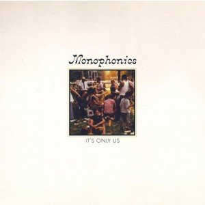 """MONOPHONICS-IT´S ONLY US 7"""""""