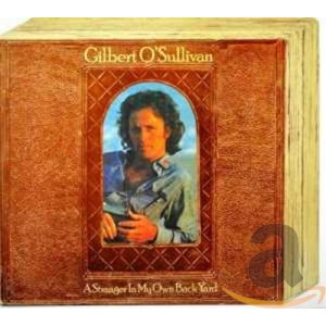 GILBERT O´SULLIVAN-A STRANGER IN MY OWN BACK YARD