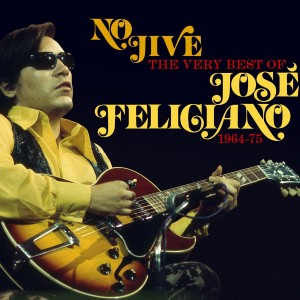 JOSE FELICIANO-NO JIVE: THE VERY BEST OF