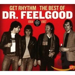 DR. FEELGOOD-GET RHYTHM: THE BEST OF DR. FE