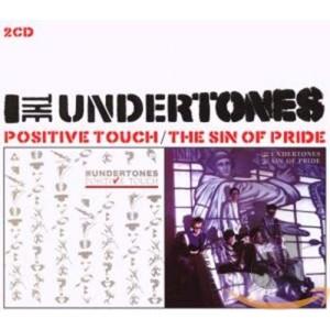 UNDERTONES-POSITIVE TOUCH / SIN OF PRIDE