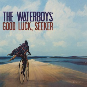 WATERBOYS THE-GOOD LUCK, SEEKER