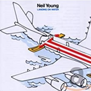 NEIL YOUNG-LANDING ON WATER