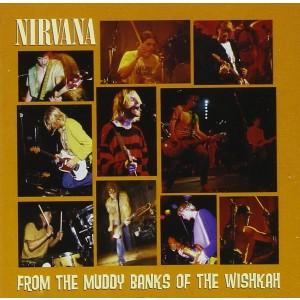 NIRVANA-FROM THE MUDDY BANKS OF WISHKAH