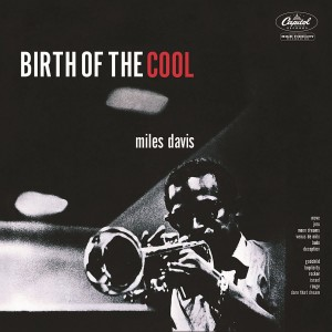 MILES DAVIS-BIRTH OF THE COOL