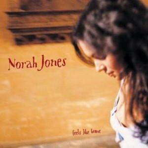 NORAH JONES-FEELS LIKE HOME