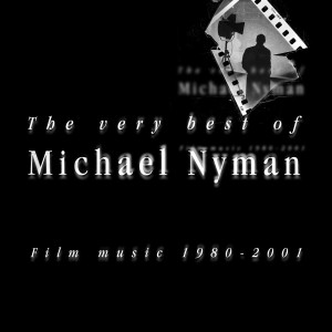 MICHAEL NYMAN-VERY BEST OF...FILM MUSIC 1980-2001
