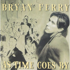 BRYAN FERRY-AS TIME GOES BY