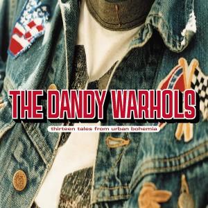 DANDY WARHOLS-THIRTEEN TALES FROM URBAN BOHEMIA