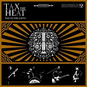 TAX THE HEAT-FED TO THE LIONS