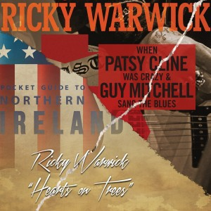 RICKY WARWICK-WHEN PATSY CLINE WAS CRAZY (AND GUY MITCHELL SANG THE BLUES) / HEARTS ON TREES
