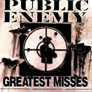 PUBLIC ENEMY-GREATEST MISSES