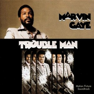 MARVIN GAYE-TROUBLE MAN