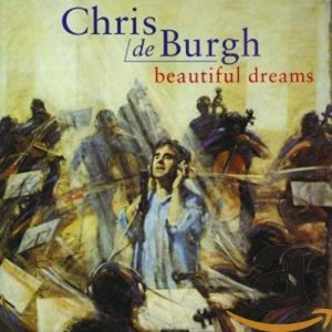 CHRIS DE BURGH-BEAUTIFUL DREAMS