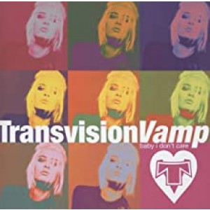 TRANSVISION VAMP-BABY I DON´T CARE - THE COLLECTION