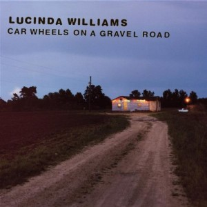 LUCINDA WILLIAMS-CAR WHEELS ON A GRAVEL ROAD