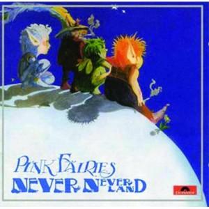 PINK FAIRIES-NEVERNEVERLAND