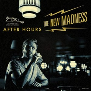 NEW MADNESS THE-AFTER HOURS
