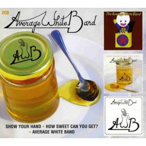 AVERAGE WHITE BAND-SHOW YOUR HAND/HOW SWEET CAN YOU GET/AVERAGE WHITE BAND