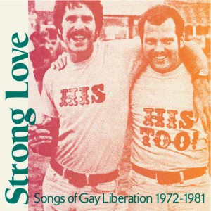 VARIOUS ARTISTS-STRONG LOVE: SONGS OF GAY LIBERATIO