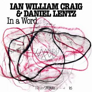 IAN WILLIAM CRAIG & DANIEL LENTZ-IN A WORD