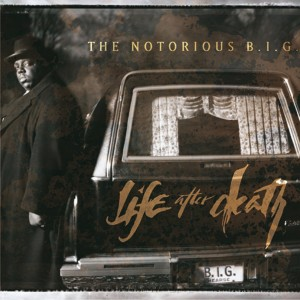 NOTORIOUS B.I.G.-LIFE AFTER DEATH