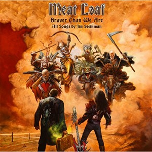 MEAT LOAF-BRAVER THAN WE ARE