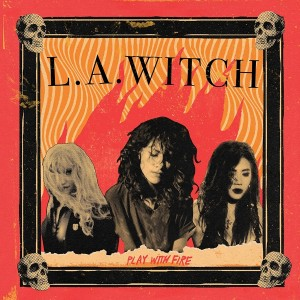 L.A. WITCH-PLAY WITH FIRE (LTD TRANSLUCENT YEL