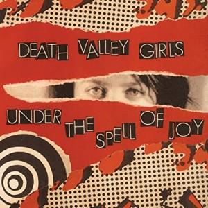 DEATH VALLEY GIRLS-UNDER THE SPELL OF JOY